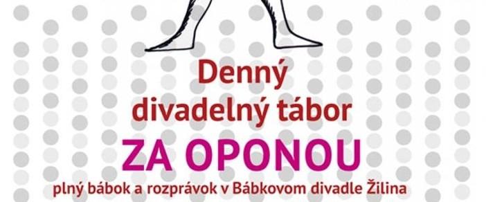Denný divadelný tábor Za oponou 2018 v Bábkovom divadle Žilina